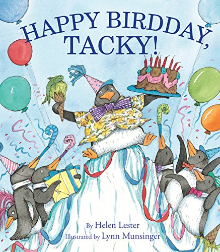 Happy Birdday, Tacky! (Tacky the Penguin): Lester, Helen, Munsinger, Lynn: 9780547912288: Amazon.com: Books