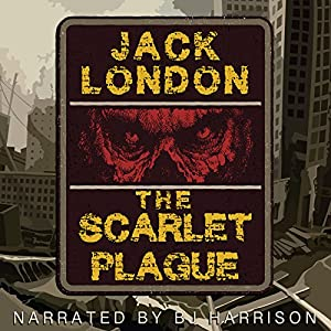 The Scarlet Plague [Classic Tales Edition] Audiobook