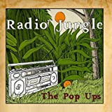 Radio Jungle by The Pop Ups