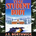 The Student Body Audiobook by J. S. Borthwick Narrated by Christina Thurmond