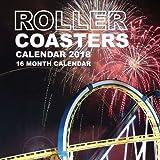 Roller Coasters Calendar 2018: 16 Month Calendar