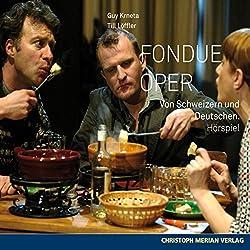 Fondue Oper - von Deutschen und Schweizern