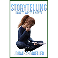 Storytelling: How To Write A Novel (English Edition)