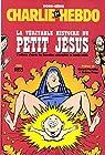 Charlie Hebdo - HS, n°15H : la véritable histoire du petit Jésus par Hebdo