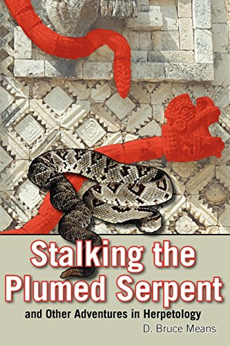 Stalking the Plumed Serpent and Other Adventures in Herpetology ()