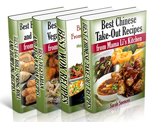Best Asian Recipes from Mama Li's Kitchen BookSet - 4 books in 1: Chinese Take-Out Recipes (Vol 1); Wok (Vol 2); Asian Vegetarian and Vegan Recipes (Vol 3); Egg Roll, Spring Roll and Dumpling (Vol 4) by [Spencer, Sarah]