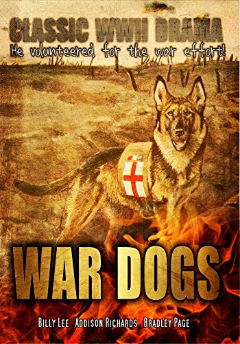 War Dogs: Classic WWII Drama