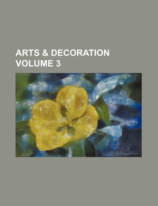 Arts & decoration Volume 3 PDF