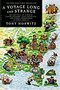 A Voyage Long and Strange: Rediscovering the New World by [Horwitz, Tony]