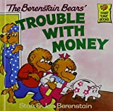 The Berenstain Bears Trouble With Money (Berenstain, Stan, First Time Books)