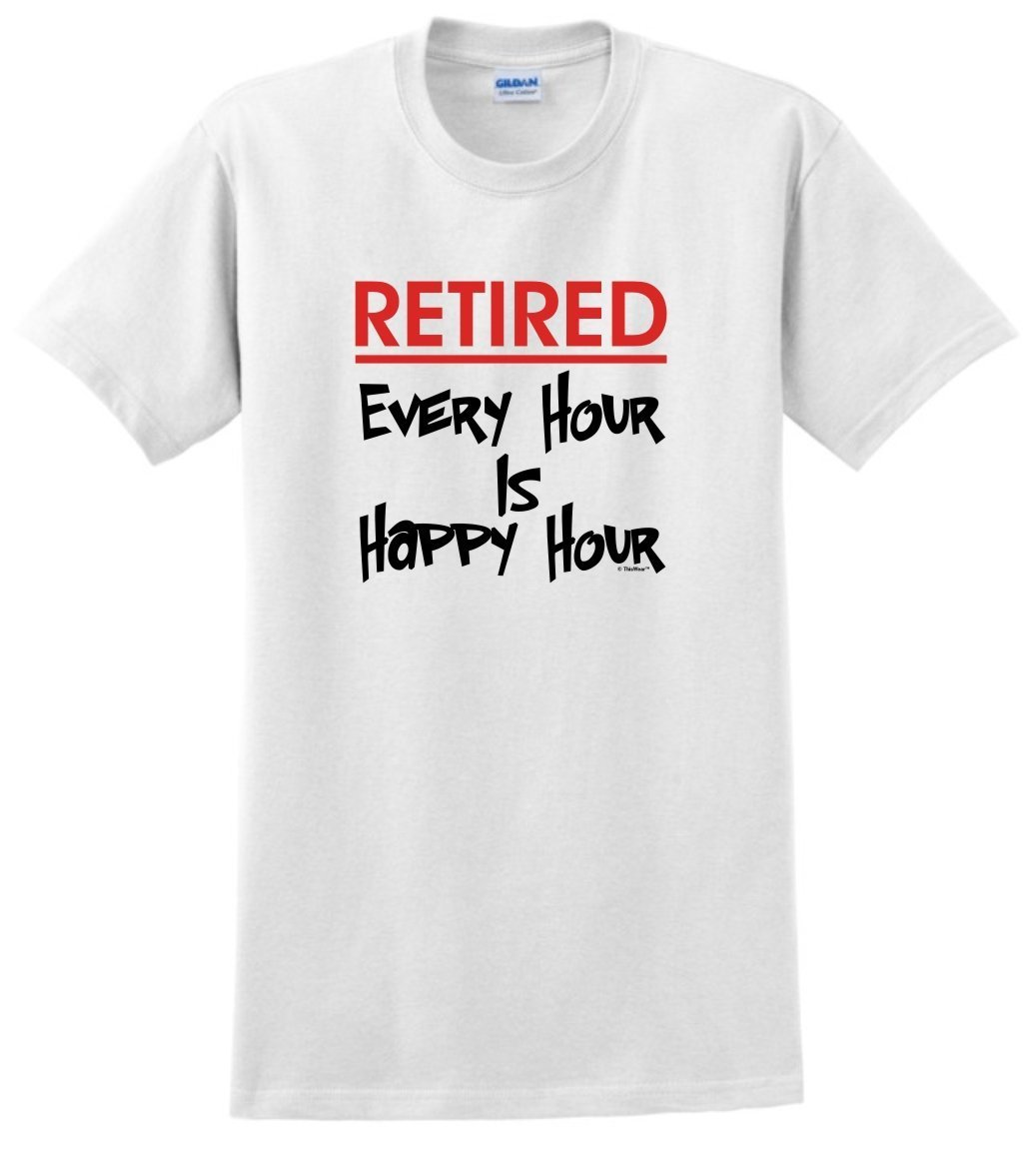 Loo Show S Retired Every Hour Is Happy Hour T Shirt Tee