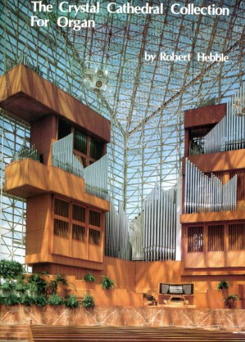 The Crystal Cathedral Collection For Organ