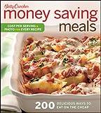 Betty Crocker Money Saving Meals: 200 delicious ways to eat on the cheap (Betty Crocker Books)