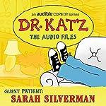 Ep. 3: Sarah Silverman (Dr. Katz: The Audio Files) | Jonathan Katz,Sarah Silverman