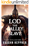 Lod the Galley Slave (Lost Civilizations Book 7)
