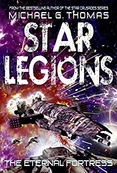 The Eternal Fortress (Star Legions: The Ten Thousand Book 6) by [Thomas, Michael G.]