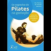 Os Segredos do Pilates na gestação: Uma obra baseada na experiência prática