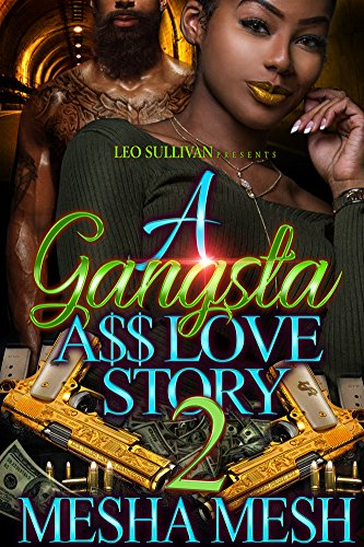 Search : A Gangsta A$$ Love Story 2