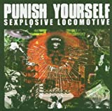 Sexplosive Locomotive by Punish Yourself (2005-05-17)