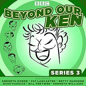 Beyond Our Ken Series 3 Radio/TV Program