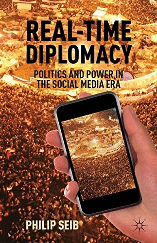 Real-Time Diplomacy: Politics and Power in the Social Media Era by Brand: Palgrave Macmillan