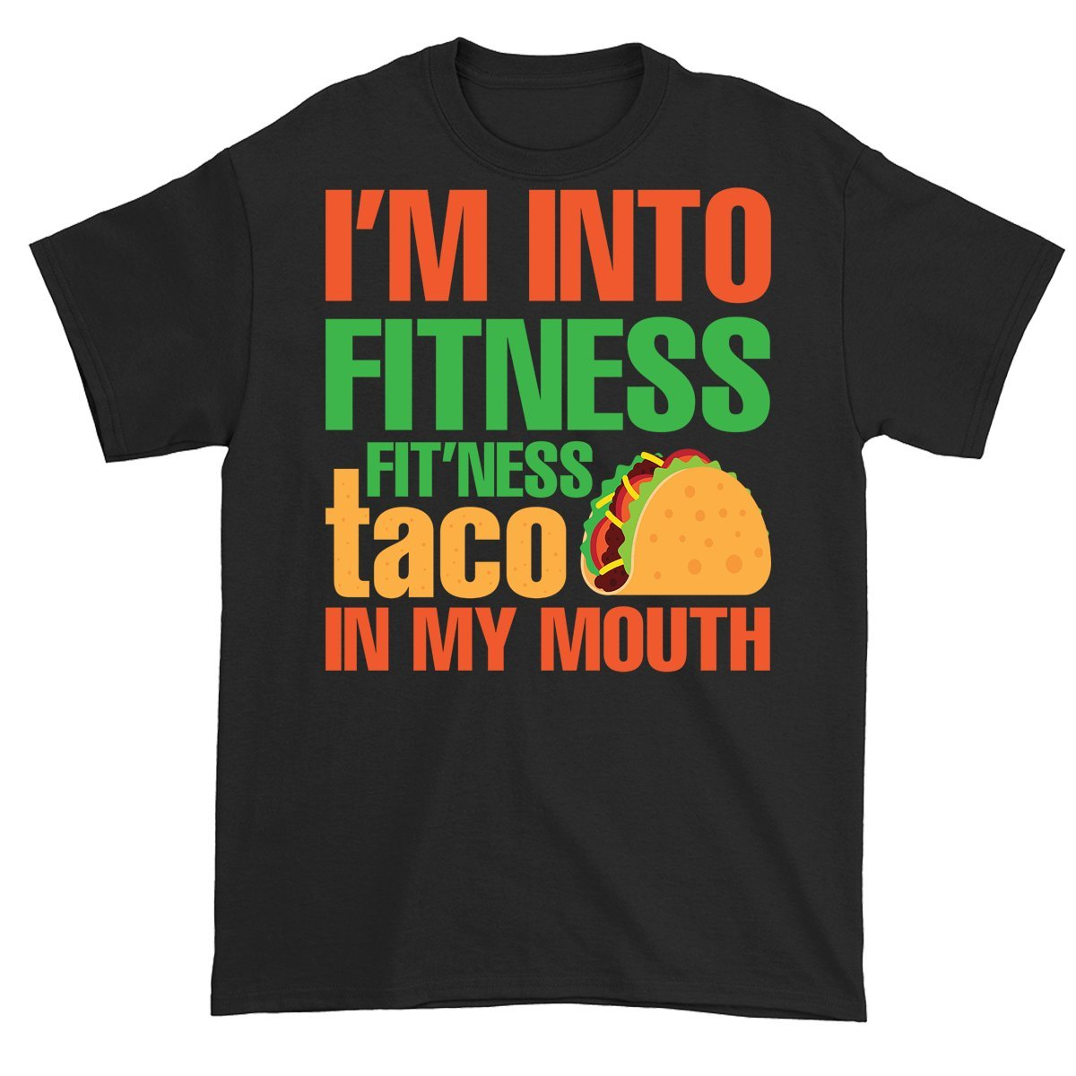 Im Into Ness Taco In My Mouthtacos Funny Gift Tshirt