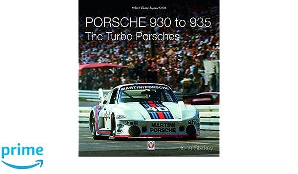 Porsche 930 to 935: The Turbo Porsches Veloce Classic Reprint: Amazon.es: John Starkey: Libros en idiomas extranjeros