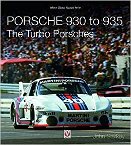 Porsche 930 to 935: The Turbo Porsches (Veloce Classic Reprint): John Starkey: 9781787112469: Amazon.com: Books