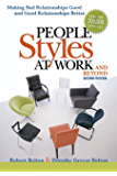 People Styles at Work...And Beyond: Making Bad Relationships Good and Good Relationships Better