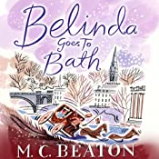Belinda Goes to Bath: Travelling Matchmaker, Book 2 | M. C. Beaton