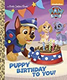 Puppy Birthday to You! (Paw Patrol) (Little Golden Book) (print edition)