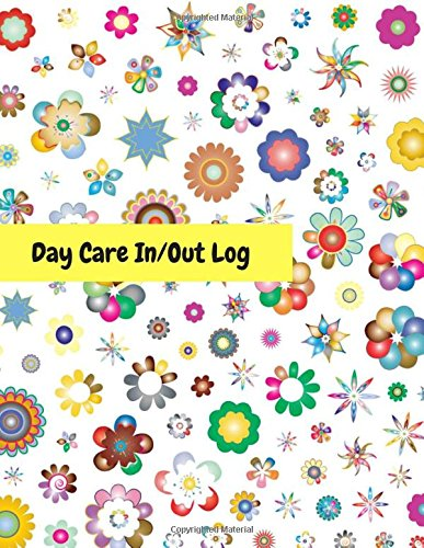 Read Online Day Care In/Out Log: Track the attendance of children at your facility pdf