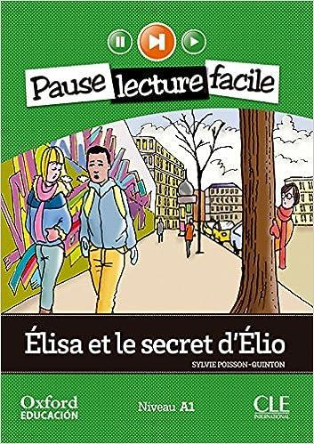 Élisa et le secret dÉlio. Pack Lecture + CD-Audio Mise En Scène - 9782090314205: Amazon.es: Poisson-Quinton, Sylvie: Libros