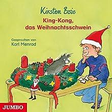 King-Kong, das Weihnachtsschwein Hörbuch von Kirsten Boie Gesprochen von: Karl Menrad
