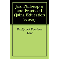Jain Philosophy and Practice I (Jaina Education Series Book 302) (English Edition)