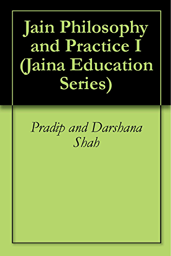 Jain Philosophy and Practice I (Jaina Education Series Book 302)