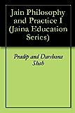 Jain Philosophy and Practice I (Jaina Education Series Book 302)