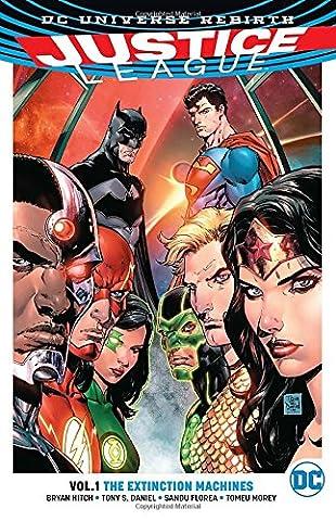 Justice League Vol. 1: The Extinction Machines (Rebirth) (Books By Daniel Steel)