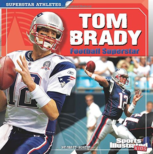 Tom Brady: Football Superstar (Superstar Athletes)