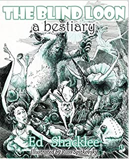 The Blind Loon - A Bestiary (English Edition) de [Shacklee, Ed]