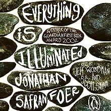 Everything Is Illuminated | Livre audio Auteur(s) : Jonathan Safran Foer Narrateur(s) : Jeff Woodman, Scott Shina