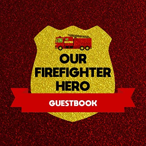 Our Firefighter Hero: Themed Guest Book For All Celebration Types With Visitor Message Prompts And Lined Paper Interior Red Fire Truck Design Cover (American Fire Trucks)