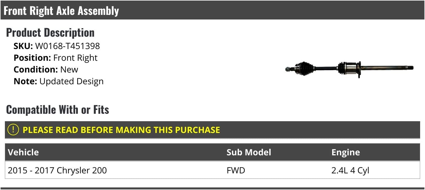 Compatible with 2015-2017 Chrysler 200 FWD 2.4L 4 Cylinder Front Right Passenger Side Axle Assembly