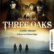 Cahills Männer (Three Oaks 6) | Dan Adams