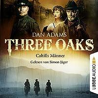 Cahills Männer (Three Oaks 6) Hörbuch von Dan Adams Gesprochen von: Simon Jäger