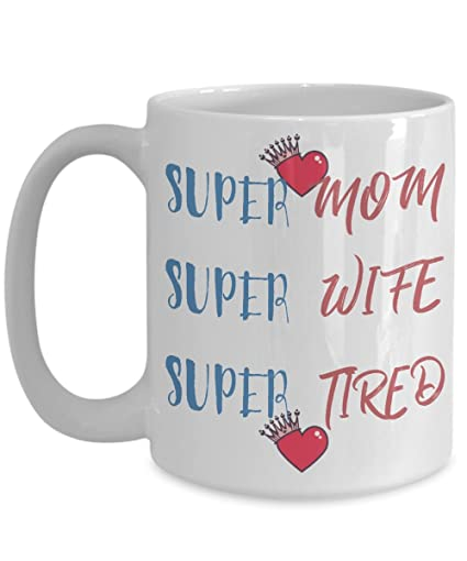amazon com funny coffee mugs mom super mom super wife super tired