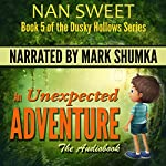 An Unexpected Adventure: Dusky Hollows, Book 5 | Nan Sweet