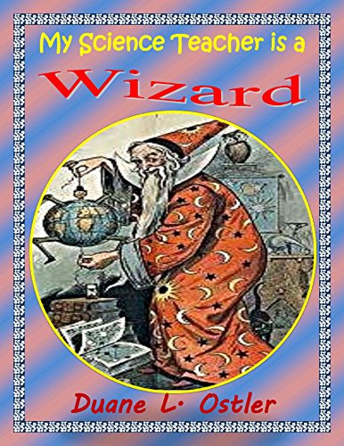 My Science Teacher is a Wizard (Stewards of Light Book 1)