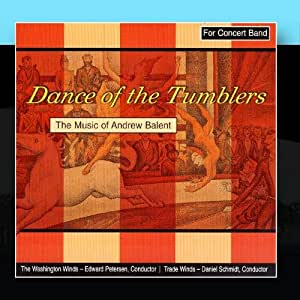 Dance Of The Tumblers - The Music Of Andrew Balent