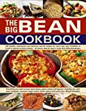 img - for The Big Bean Cookbook: Everything You Need To Know About Beans, Grains, Pulses And Legumes, Including Rice, Split Peas, Chickpeas, Couscous, Bulgur Wheat, Lentils, Quinoa And Much More book / textbook / text book